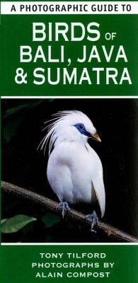 Madarak az Indonéz-szigetvilágban-A Photographic Guide to Birds of Bali, Java and Sumatra