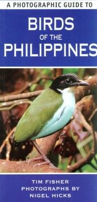 A Fülöp -szigetek fényképes madárhatározója-A Photographic Guide to the Birds of the Philippines